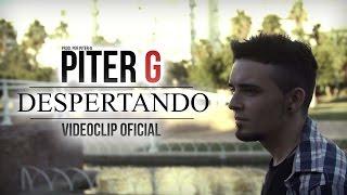 DESPERTANDO | PITER-G | VIDEOCLIP OFICIAL (Prod. por Piter-G)