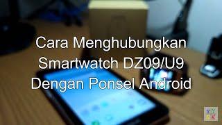 Cara Mudah Menghubungkan Smartwatch DZO9/U9 Dengan Ponsel Android