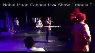 Nobal maan canada live show moula