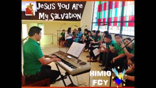 Jesus You are My Salvation Himig FCY