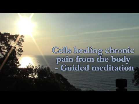 Cells healing Chronic pain from the body - Guided meditation