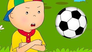 CAILLOU FOOTBALL | Cartoon soccer | Cartoons for children | Full Episode | Cartoon movie 2018