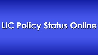 Check LIC Policy Status Details Online