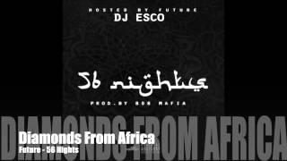 Diamonds From Africa - Future - (56 Nights Mixtape)