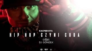 Kacper HTA - Hip Hop czyni cuda prod Gibbs cuty DJ Gondek  (OLDSCHOOL vs NEWSCHOOL)