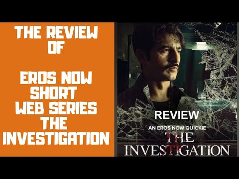 The review show 007 || the investigation|| erosnow||web series||