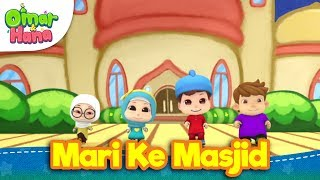 Lagu Kanak-Kanak Islam | Mari Ke Masjid | Omar & Hana