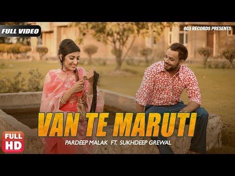 Xxx Mp4 Van Te Maruti Official Video Pardeep Malak Ft Sukhdeep Grewal Punjabi Song 2018 403 Records 3gp Sex
