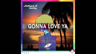 Gonna Love Ya - Avicii (Johan E Bootleg)
