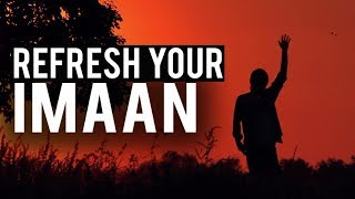 HOW TO REFRESH YOUR IMAAN