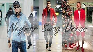 Neymar dressing street style swag