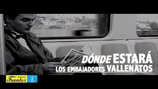 Donde Estarás - Los Embajadores Vallenatos /  Discos Fuentes