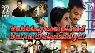 Dubbing completed but not released yet movies