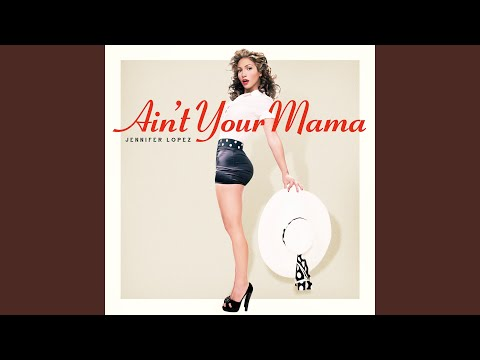 Ain t Your Mama
