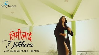 Timilai Dekhera - Amit Gurung FT. The Rhymes | New Nepali R&B Song 2018 / 2074