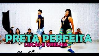 PRETA PERFEITA - LUCAS E ORELHA COREOGRAFIA PLAY DANCE  OFICIAL (ALUNOS)