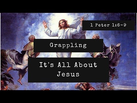 Xxx Mp4 Grappling It S All About Jesus 1 Peter 1 6 9 3gp Sex