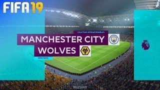 FIFA 19 - Manchester City vs. Wolverhampton Wanderers @ Etihad Stadium