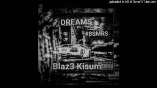 Blaz3 Kisum- Dream