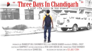 Three Days in Chandigarh - A Short Film (Punjabi) By Sahib Gill