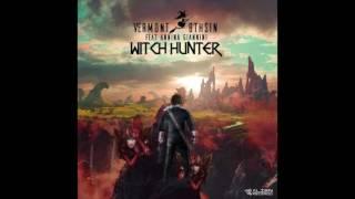 Vermont & 8THSIN - Witch Hunter (Feat Annina Giannini) Original Mix
