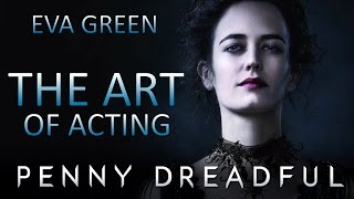 The Art of Acting - Eva Green in