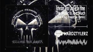 Rotterdam Terror Corps & The Hitmen - The Music Is Too Much (Clive King Freestyle Remix)