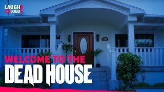 Welcome to the Dead House | Dead House Full Episode | LOL Network