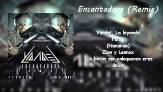 Encantadora Remix Letra Yandel Ft Farruko Zion & Lenox