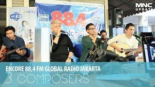 3 COMPOSERS - BELUM TENTU - ENCORE (ENTERTAINMENT CORNER) GLOBAL RADIO JAKARTA
