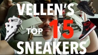 VELLEN'S TOP 15 SNEAKERS IN HIS COLLECTION!!