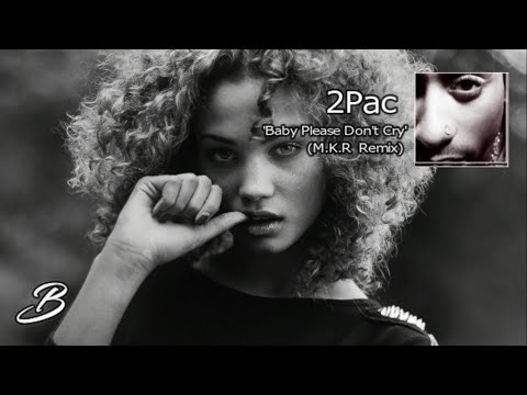 2Pac - Baby Please Don't Cry (Remix By M.K.R) Video Clip