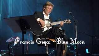 Francis Goya - Blue Moon (HQ)