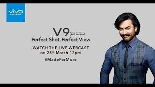 Perfect Shot, Perfect View   Vivo V9 Launch