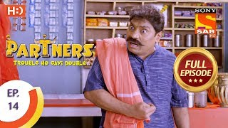 Partners Trouble Ho Gayi Double - Ep 14 - Full Episode - 15th December, 2017