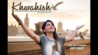 Khwahish || Kirti Pandit || Latest Hindi Song || 2018