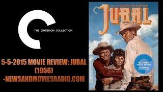 5-4-2016 MOVIE REVIEW: JUBAL (1956) -NEWSANDMOVIESRADIO.COM