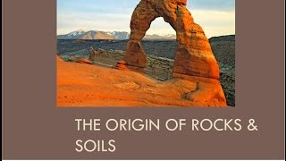 CEEN 341 - Lecture 1 - Origin of Rocks and Soil