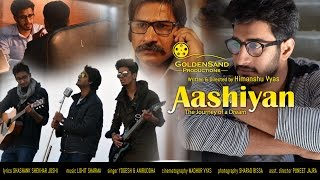 Aashiyan - The Journey of A Dream | A Short Film with Inspirational Song