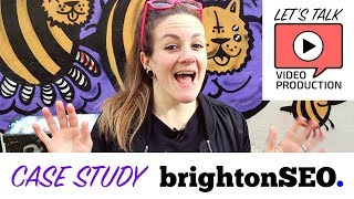 Video Case Study: BrightonSEO, Let's Talk Video Production