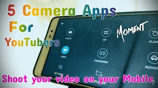 5 best camera apps for youtubers • shoot your videos in your phone • BS