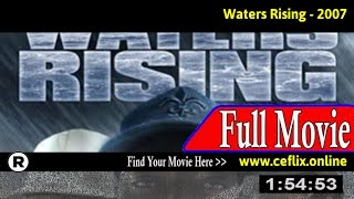 Watch: Waters Rising (2007) Full Movie Online