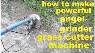 how to make a powerful angel grinder grass cutter machine .  homemade grass cutter update
