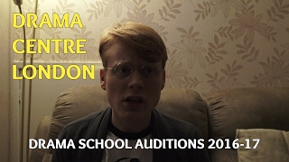 Drama Centre London Audition Experience (Drama School 16/17)
