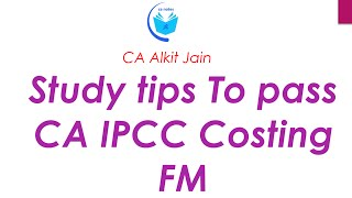 Tips to Pass CA IPCC Costing FM