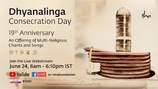 Dhyanalinga Consecration Day - 19th Anniversary