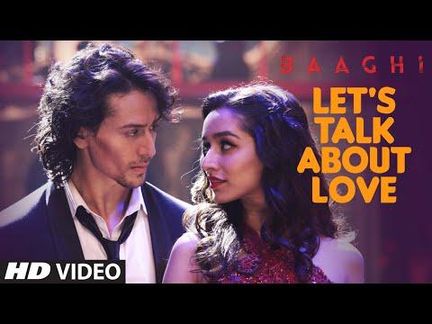 Xxx Mp4 LET 39 S TALK ABOUT LOVE Video Song BAAGHI Tiger Shroff Shraddha Kapoor RAFTAAR NEHA KAKKAR 3gp Sex