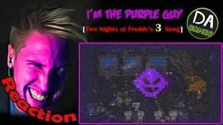 I'm The Purple Guy (Five Nights At Freddy's 3 Song) Lyric Video - DAGames REACTION! | TOO AWESOME! |