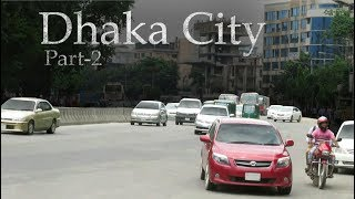 Dhaka City || Part - 2