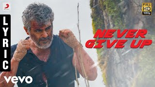 Vivegam - Never Give Up Tamil Lyric - Anirudh | Ajith Kumar | Siva ft. Raja Kumari